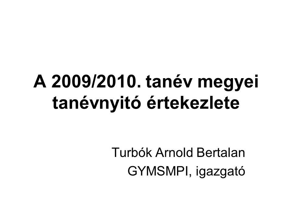 A 2009/2010. tanév megyei tanévnyitó értekezlete