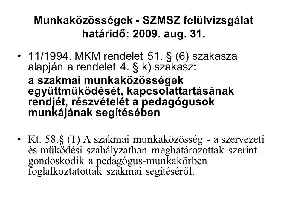 Munkaközösségek - SZMSZ felülvizsgálat határidő: 2009. aug. 31.