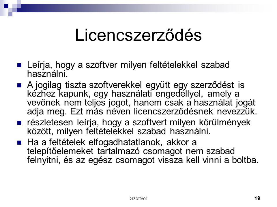 Licencszerződés Leírja, hogy a szoftver milyen feltételekkel szabad használni.