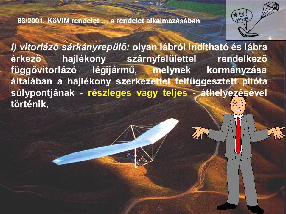 63/2001. KöViM rendelet … a rendelet alkalmazásában