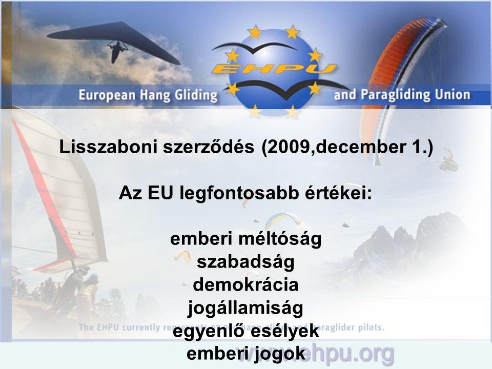 Lisszaboni szerződés (2009,december 1.) Az EU legfontosabb értékei: