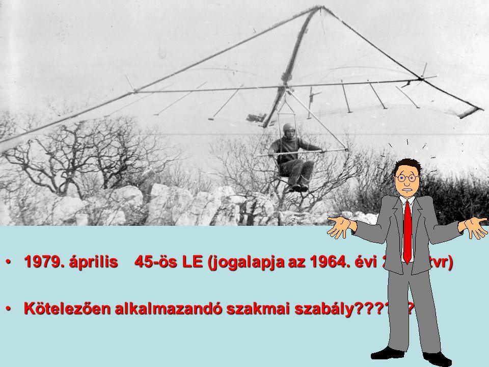 1979. április 45-ös LE (jogalapja az 1964. évi 26.sz.tvr)