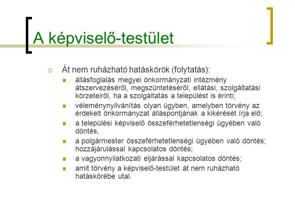 A képviselő-testület Át nem ruházható hatáskörök (folytatás):