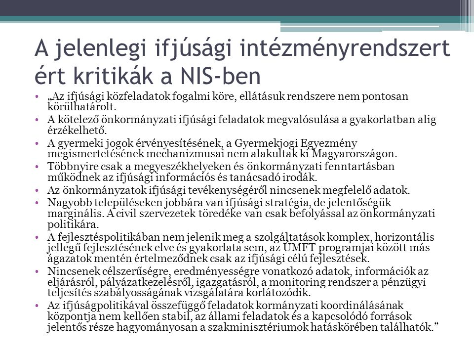 A jelenlegi ifjúsági intézményrendszert ért kritikák a NIS-ben