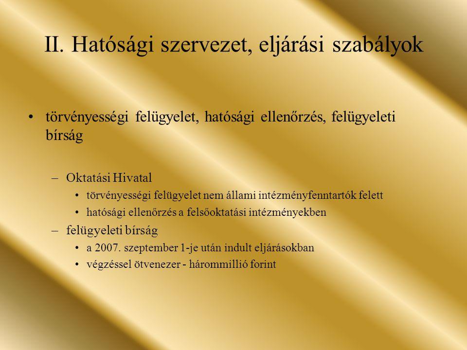 II. Hatósági szervezet, eljárási szabályok