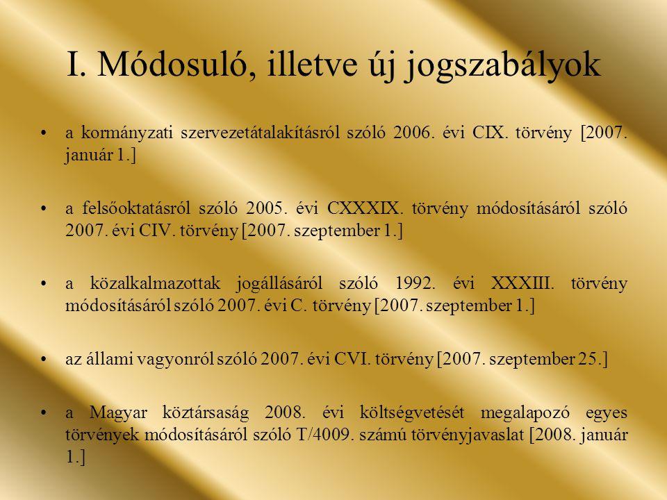 I. Módosuló, illetve új jogszabályok