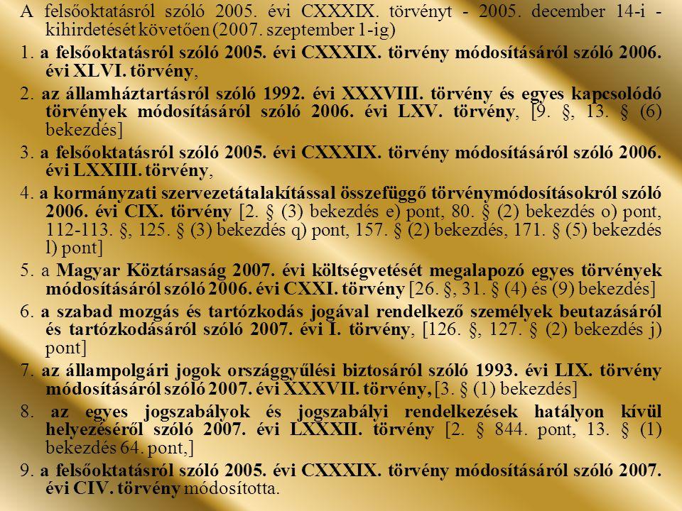 A felsőoktatásról szóló 2005. évi CXXXIX. törvényt - 2005