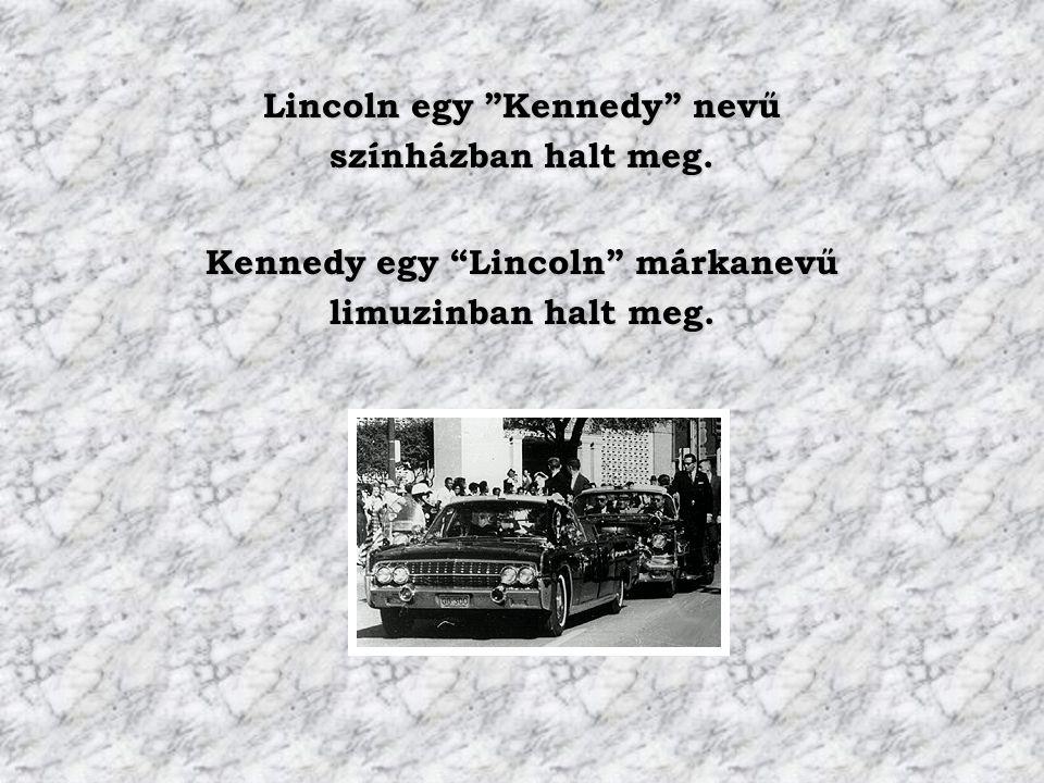 Lincoln egy Kennedy nevű Kennedy egy Lincoln márkanevű