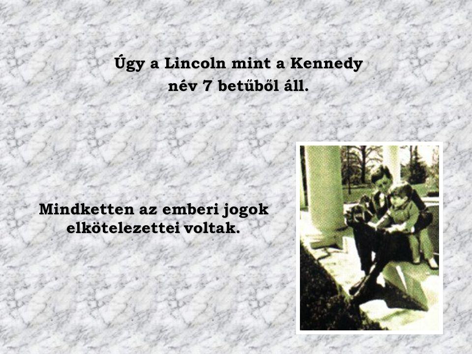 Úgy a Lincoln mint a Kennedy név 7 betűből áll.