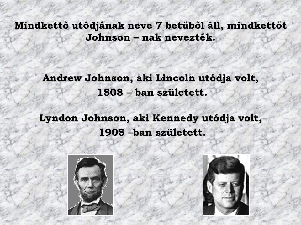 Andrew Johnson, aki Lincoln utódja volt, 1808 – ban született.