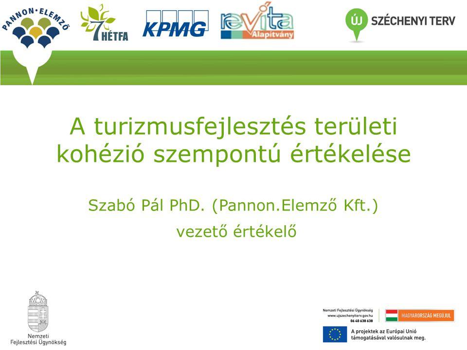 A turizmusfejlesztés területi kohézió szempontú értékelése Szabó Pál PhD.