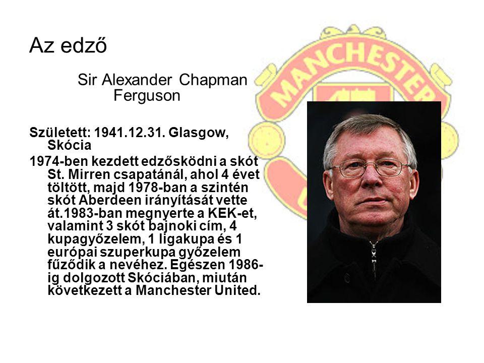 Az edző Sir Alexander Chapman Ferguson