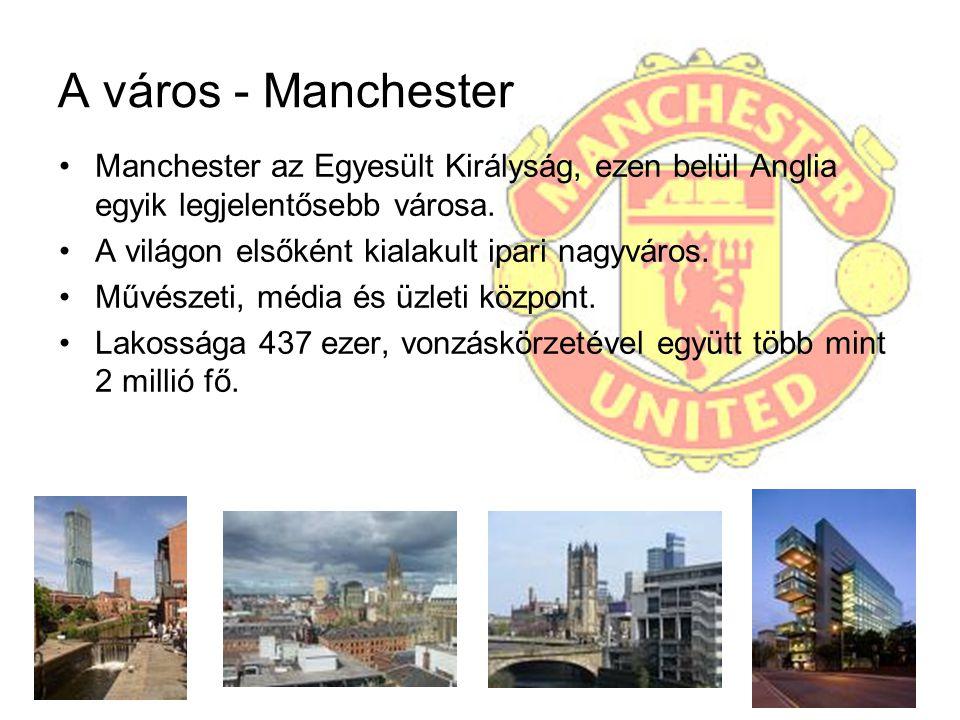 A város - Manchester Manchester az Egyesült Királyság, ezen belül Anglia egyik legjelentősebb városa.