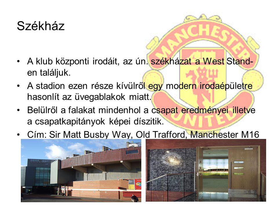 Székház A klub központi irodáit, az ún. székházat a West Stand-en találjuk.