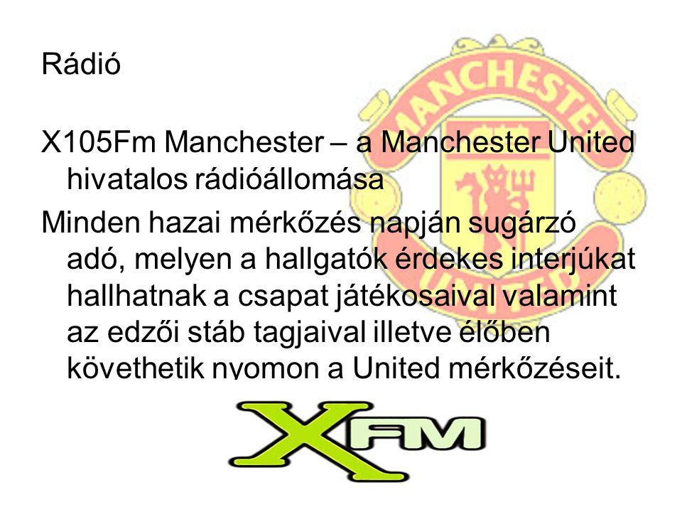 Rádió X105Fm Manchester – a Manchester United hivatalos rádióállomása.