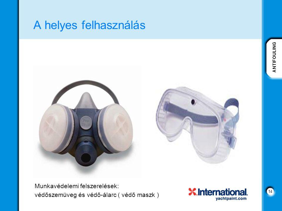 A helyes felhasználás Munkavédelemi felszerelések: