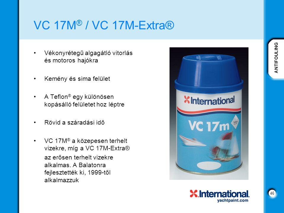VC 17M® / VC 17M-Extra® Vékonyrétegű algagátló vitorlás és motoros hajókra. Kemény és sima felület.