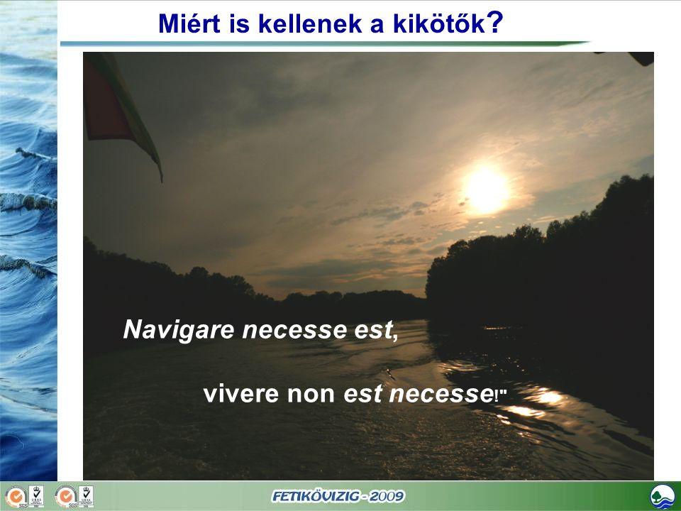 Navigare necesse est, vivere non est necesse!