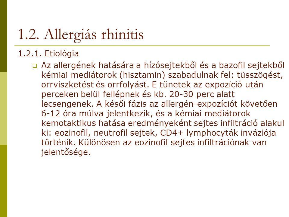1.2. Allergiás rhinitis 1.2.1. Etiológia