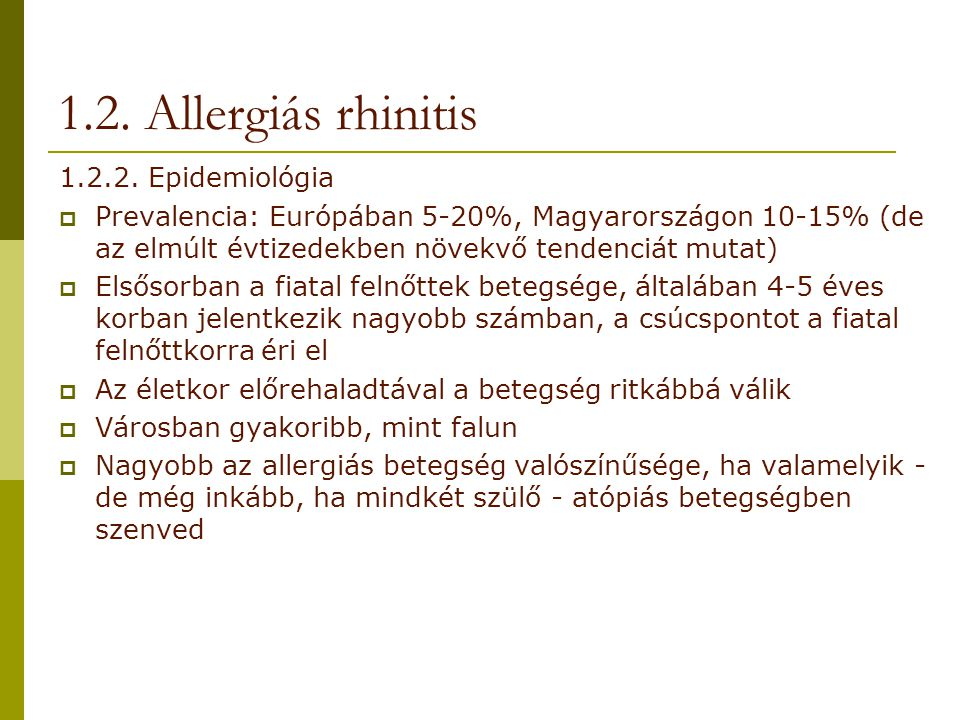 1.2. Allergiás rhinitis 1.2.2. Epidemiológia