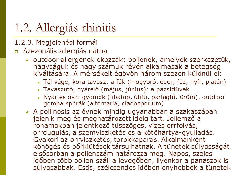 1.2. Allergiás rhinitis 1.2.3. Megjelenési formái