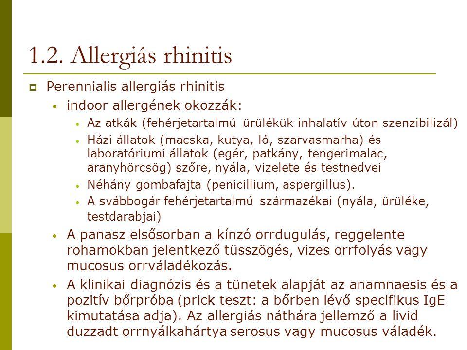 1.2. Allergiás rhinitis Perennialis allergiás rhinitis