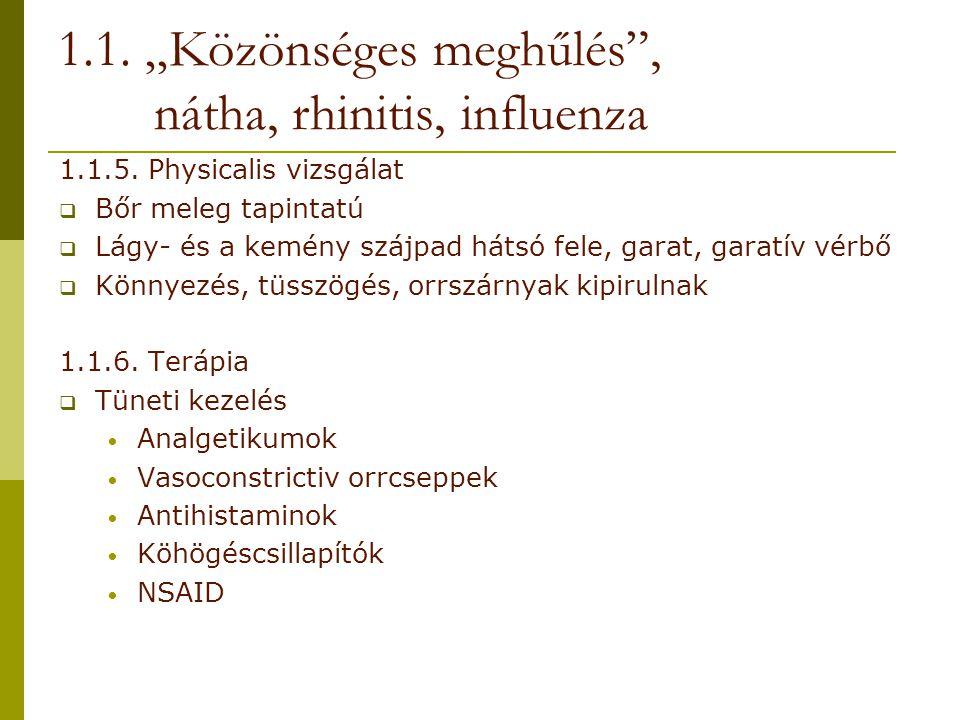 """1.1. """"Közönséges meghűlés , nátha, rhinitis, influenza"""