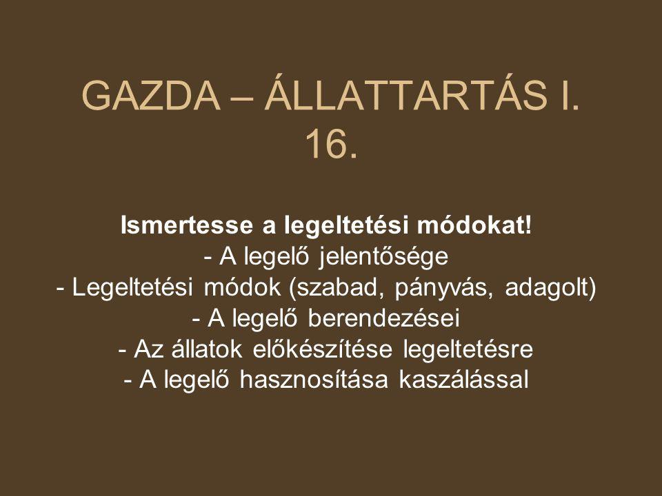 GAZDA – ÁLLATTARTÁS I. 16. Ismertesse a legeltetési módokat!