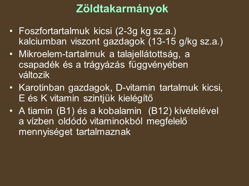 Zöldtakarmányok Foszfortartalmuk kicsi (2-3g kg sz.a.) kalciumban viszont gazdagok (13-15 g/kg sz.a.)