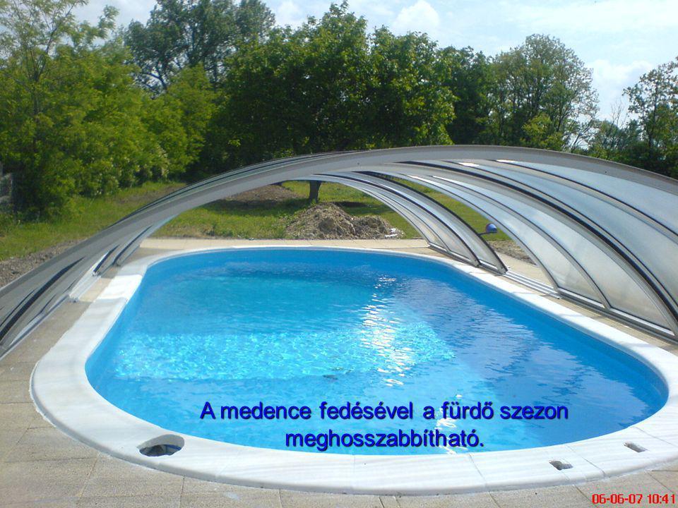 A medence fedésével a fürdő szezon meghosszabbítható.