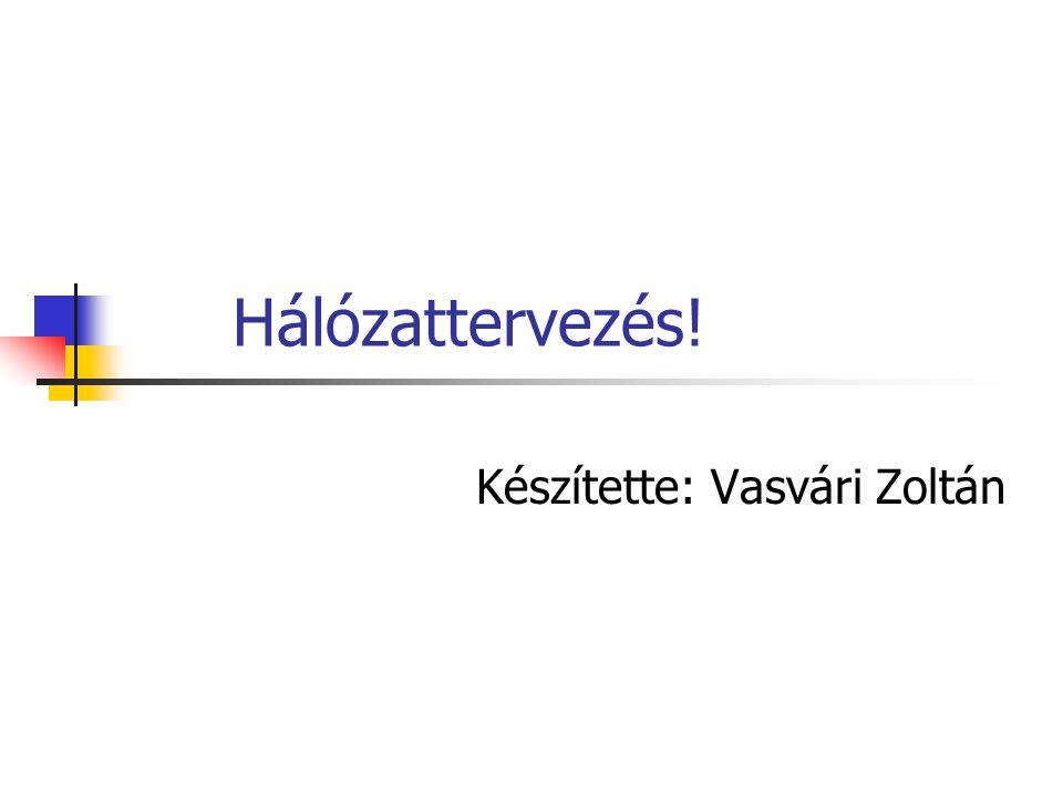 Készítette: Vasvári Zoltán