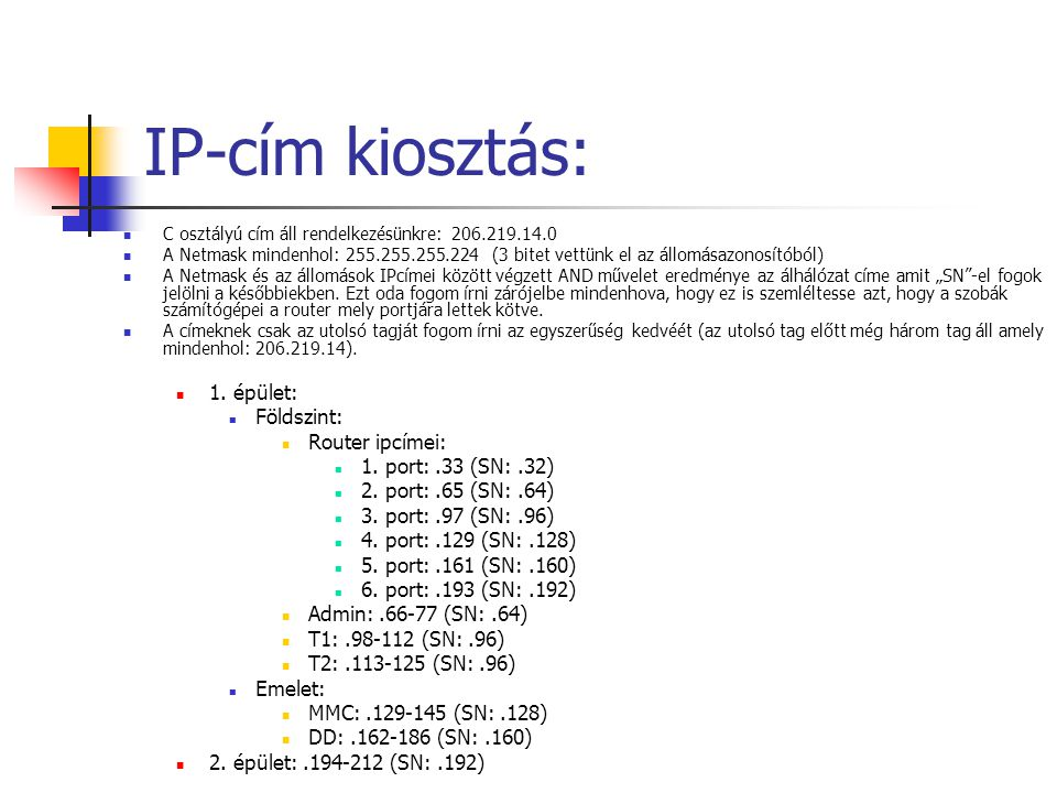 IP-cím kiosztás: 1. épület: Földszint: Router ipcímei: