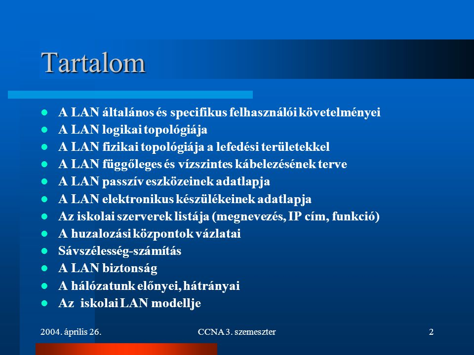 Tartalom A LAN általános és specifikus felhasználói követelményei