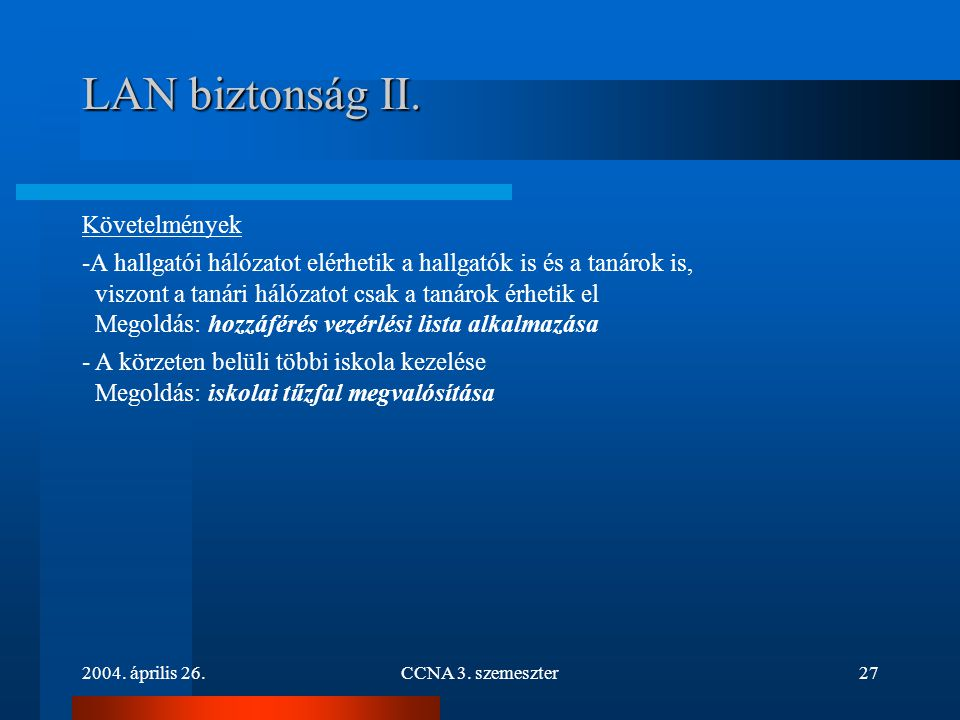 LAN biztonság II. Követelmények
