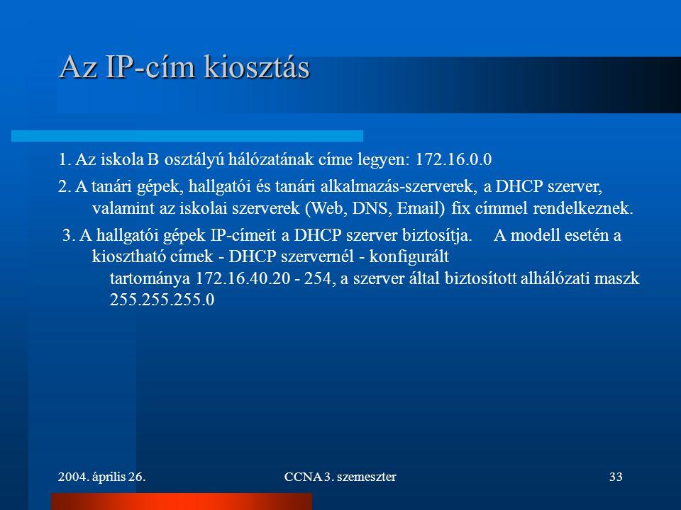 Az IP-cím kiosztás 1. Az iskola B osztályú hálózatának címe legyen: 172.16.0.0.