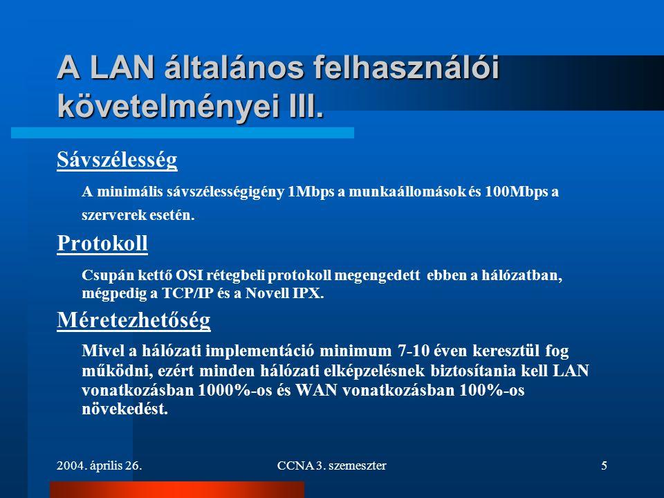 A LAN általános felhasználói követelményei III.