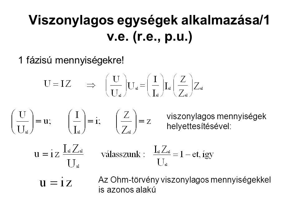 Viszonylagos egységek alkalmazása/1 v.e. (r.e., p.u.)