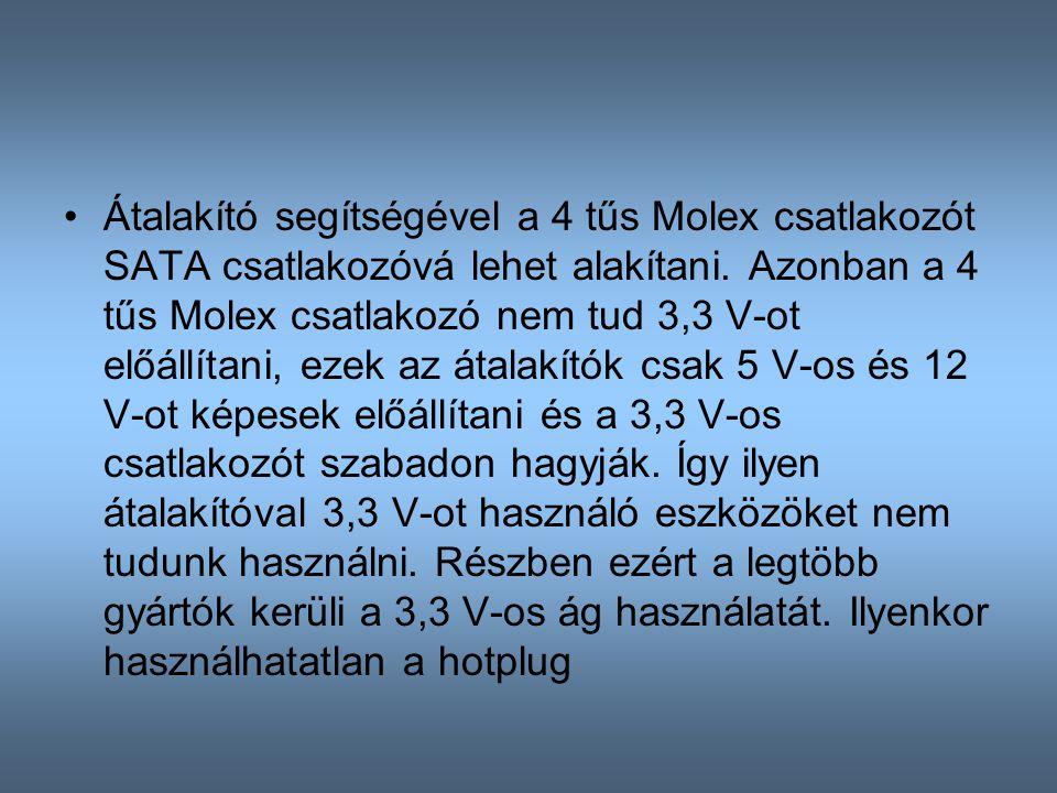 Átalakító segítségével a 4 tűs Molex csatlakozót SATA csatlakozóvá lehet alakítani.