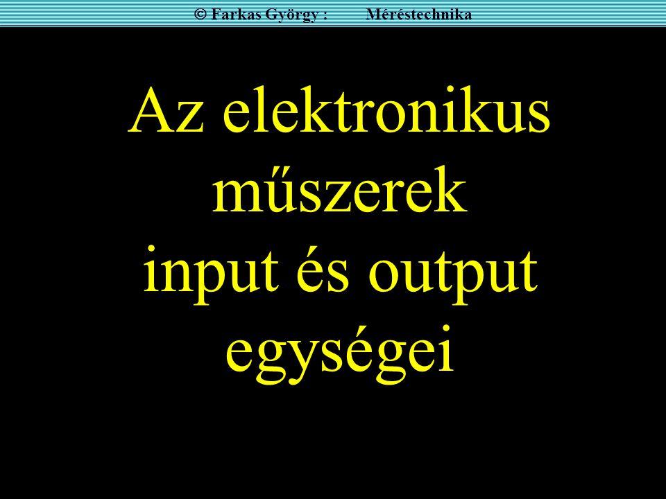 Az elektronikus műszerek input és output egységei