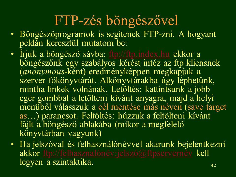 FTP-zés böngészővel Böngészőprogramok is segítenek FTP-zni. A hogyant példán keresztül mutatom be: