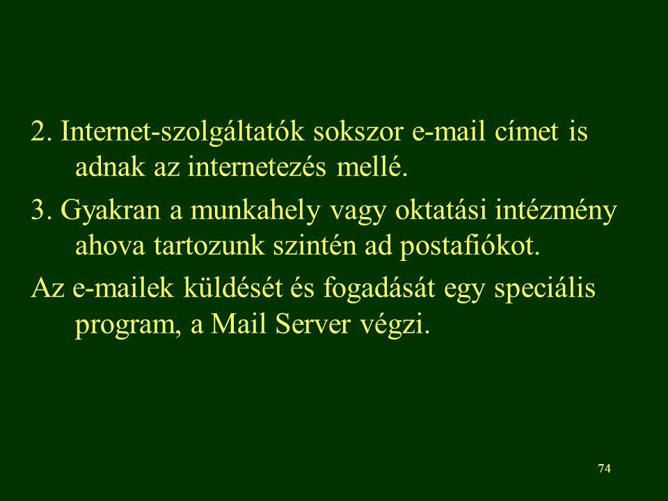 2. Internet-szolgáltatók sokszor e-mail címet is adnak az internetezés mellé.