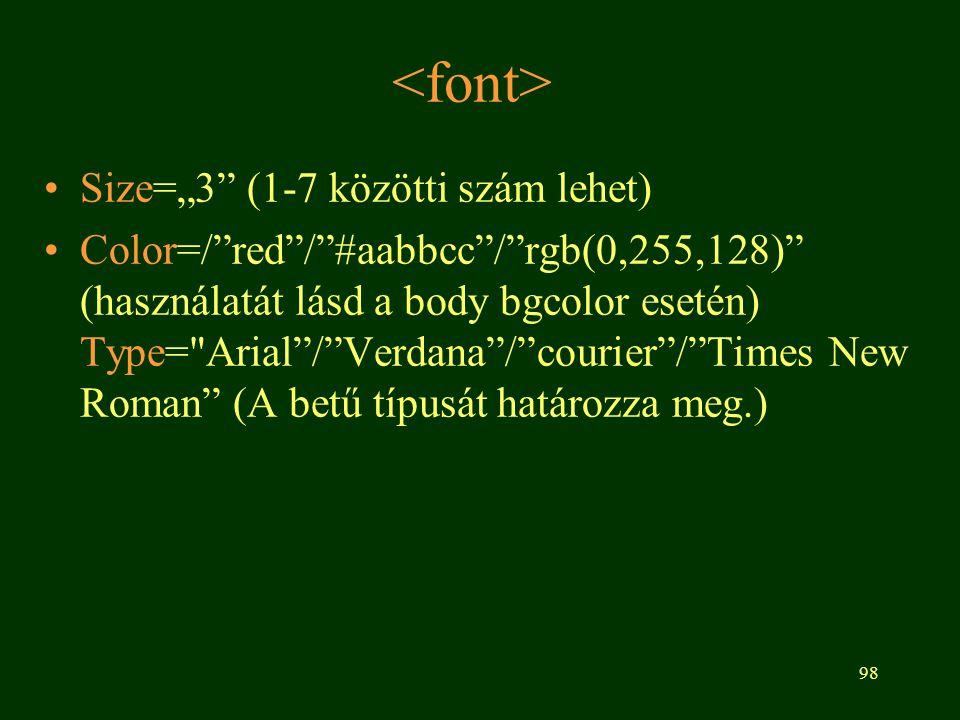 """<font> Size=""""3 (1-7 közötti szám lehet)"""