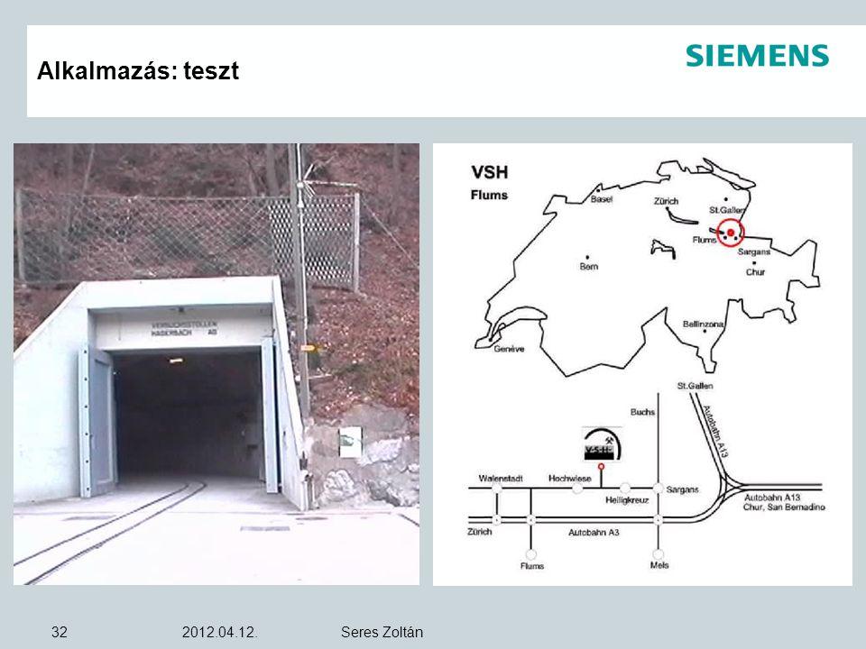 Alkalmazás: teszt 2012.04.12. Seres Zoltán