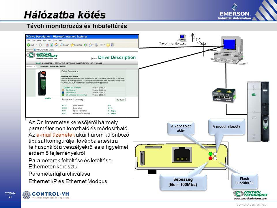 Hálózatba kötés Távoli monitorozás és hibafeltárás
