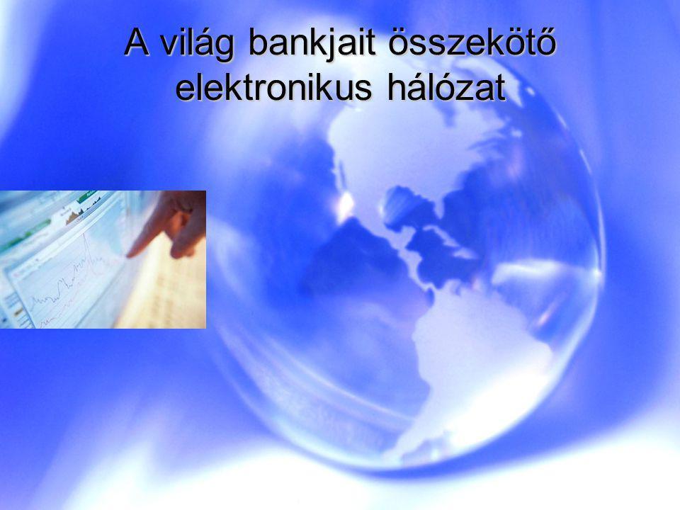 A világ bankjait összekötő elektronikus hálózat