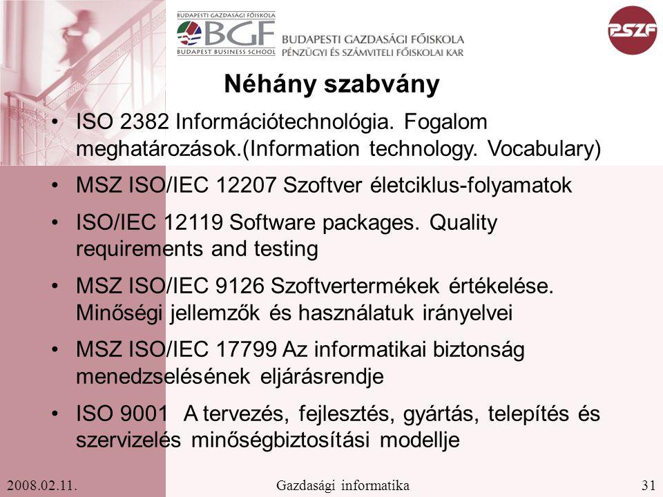 Néhány szabvány ISO 2382 Információtechnológia. Fogalom meghatározások.(Information technology. Vocabulary)