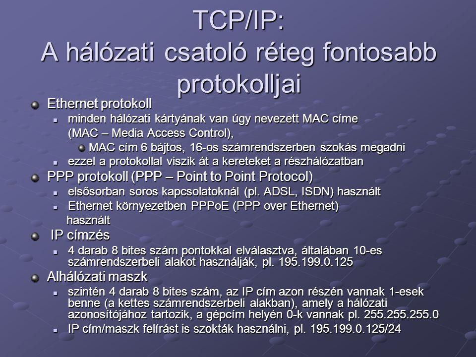 TCP/IP: A hálózati csatoló réteg fontosabb protokolljai
