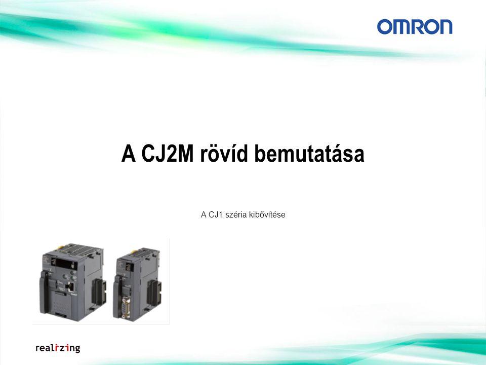 A CJ2M rövíd bemutatása A CJ1 széria kibővítése