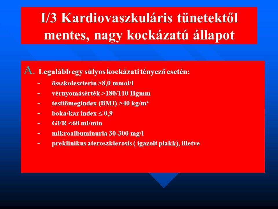 I/3 Kardiovaszkuláris tünetektől mentes, nagy kockázatú állapot