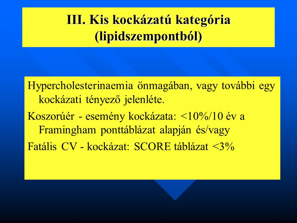 III. Kis kockázatú kategória (lipidszempontból)
